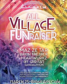 Lucidity All Village FUNraiser next Sat. March 25 at Brazil Arts Cafe! Come join us for a night of community, music, live painting, massage sessions by @i.am.healing. We're excited to share music and dance with y'all!! @iamahee @lucidityfestival #heartwurkz #funraiser #lucidity #lucidityeudaimonia #village