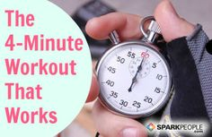 The 4-Minute Miracle Workout and#40That Really Worksand#41 via @SparkPeople