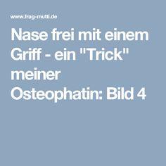 """Nase frei mit einem Griff - ein """"Trick"""" meiner Osteophatin: Bild 4"""