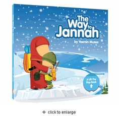 The Way to Jannah : A Lift-the-Flap Book (Yasmin Mussa) Ages 4+