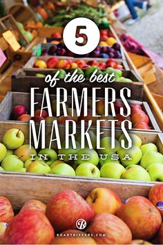 For the freshest fruits, veggies, and homemade baking, check out our guide to the best farmers markets in the country.