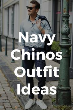 How to wear navy chinos for men. #mensfashion #navychinos