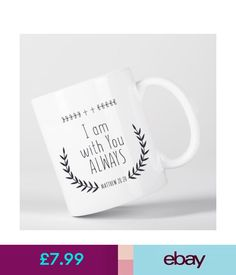 Tableware, Serving & Linen I Am With You Always Matthew Bible Verse Christian Quote Jesus God Mug #ebay #Home & Garden
