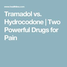 tramadol vs hydrocodone for pain control