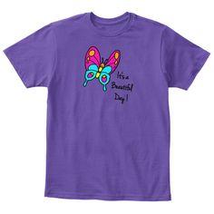 It's A   Beautiful   Day ! Purple  T-Shirt Front