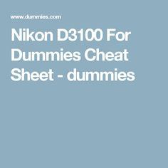 Nikon D3100 For Dummies Cheat Sheet - dummies