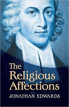 The Religious Affections: Jonathan Edwards: 9780486491028: Amazon.com: Books