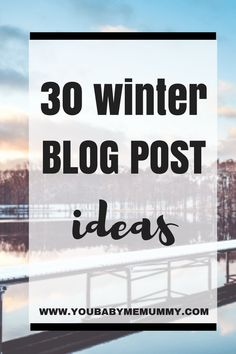 30 winter blog post ideas