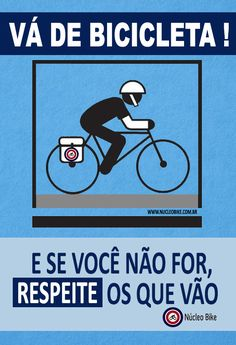Vá de Bicicleta ! E se você não for, RESPEITE os que vão. http://www.nucleobike.com.br/dicas/va-de-bicicleta/ #nucleobike #bicicleta #mtb #bike