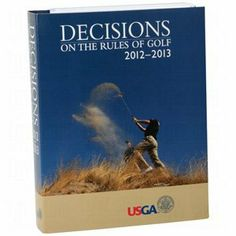 Decisions on the rules of golf book by Booklegger. $15.95. Decisions of the Rules of Golf Clear Answers To Practical Problems Encountered When Playing Golf! This book contains the Rules, updated on January 1, 2012, together with new and revised decisions agreed by the USGA and R Rules Limited in 2012. It will assist in resolving Rules problems, both simple and complicated, which arise at all levels of competitive golf. Each Rule is printed in full, followed by a...