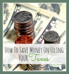 How to Save Money when Filing Your Taxes
