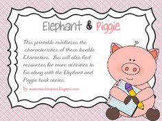FREE- Elephant and Piggie Characteristics Printable- goes with Mo Willems Elephant and Piggie Book Series.  This printable works wonderfully with a mini-lesson on book characteristics/adjectives.  Students will  cut and paste adjectives to the correct character.