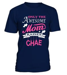 Awesome Mom Raises Chae  #gift #idea #shirt #image #funny #job #new #best #top #hot #military
