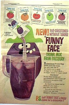 Funny Face Drink Mix Remember mailing away for the cups, walkers and pillows?
