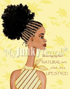 """""""Natural For Life"""" Wearing my hair NATURAL isn't a fad...it's a LIFESTYLE! This image is from the series entitled, """"In the Beginning...There Were Afros.™"""" Please LIKE us on Facebook at MyJunkyTrunk Art & Inspiration. Thank you! Copyright 2012. MyJunkyTrunk®, LLC. All Rights Reserved. www.myjunkytrunk.etsy.com"""
