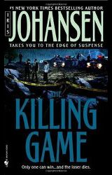 Iris Johansen-The Killing Game 1999 After the murder of her daughter Bonnie and years of work as a forensic sculptor, Eve had hoped to find some solace in semi-retirement.