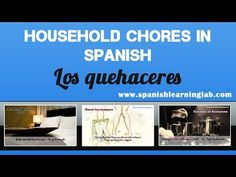 A video showing some common household chores in Spanish (quehaceres del hogar) plus several useful Spanish tips. This video is only in Spanish, but you can also activate the English captions if you need translation. We tried to choose the best free images. Ojala que te sirva para hablar sobre tus quehaceres. Saludos :)