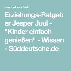 """Erziehungs-Ratgeber Jesper Juul - """"Kinder einfach genießen"""" - Wissen - Süddeutsche.de"""