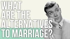What are the Alternatives to Marriage? #news #alternativenews