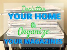 How many of you have so many magazines you don't know where to put them? Do you hold on to magaz...