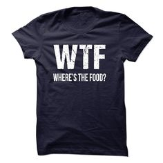 WTF Wheres The Food T-Shirts, Hoodies. VIEW DETAIL ==► https://www.sunfrog.com/Funny/WTF--Wheres-The-Food.html?id=41382
