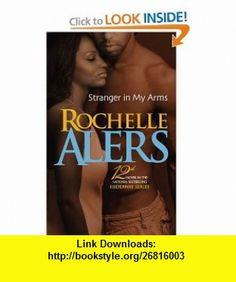 Stranger In My Arms (Hideaway) (9780373830084) Rochelle Alers , ISBN-10: 0373830084  , ISBN-13: 978-0373830084 ,  , tutorials , pdf , ebook , torrent , downloads , rapidshare , filesonic , hotfile , megaupload , fileserve