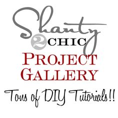 Shanty @ Chic Project Gallery - um...I would like to live vicariously through these guys.... several projects on my crafty to do list for sure!