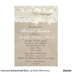 Ivory Lace Burlap Bridal Shower Invitation This custom bridal shower invitation is the perfect combination of traditional and trendy. The burlap-look background is perfect for a rustic or vintage themed wedding and the lace-look accent adds a classic, romantic touch. Email me for custom colors! NOTE - This is a high-quality image of burlap, lace, & ribbon; this invitation does not contain actual burlap, lace, or ribbon. Thanks!