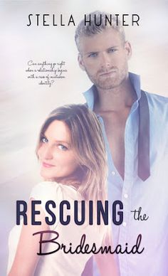 5 Stars - Loves All Things Books: Rescuing the Bridesmaid by Stella Hunter