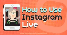 Interested in adding live video to your Instagram stories? Check out this guide for using Instagram Live video within Instagram Stories.