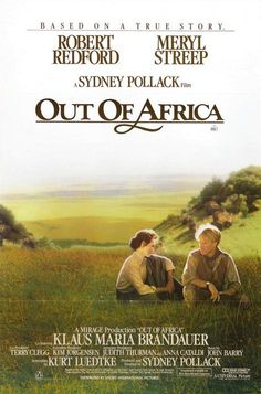 Out of Africa (1985) - What's not to love? Meryl Streep-check, Robert Redford-check, awesome music, scenery, wardrobe - check, check, check...