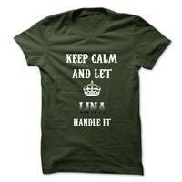 Keep Calm And Let LINA Handle It.Hot Tshirt!