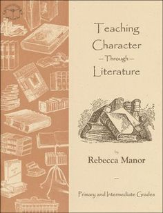 Teaching Character Through Literature, Grades K-6