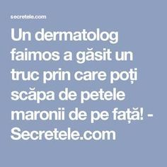 Un dermatolog faimos a găsit un truc prin care poți scăpa de petele maronii de pe față! - Secretele.com