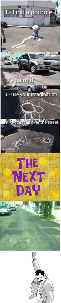 "graffiti is the answer for those potholes the city seen to ""forget"""