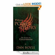 Without Power Or Glory The Greens In Power 2007-2011 by Dan Boyle. $10.61. 206 pages. Publisher: New Island Books; 1 edition (May 18, 2012). Author: Dan Boyle