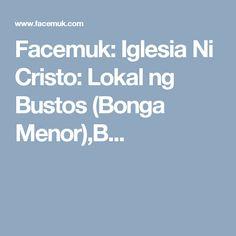 Facemuk: Iglesia Ni Cristo: Lokal ng Bustos (Bonga Menor),B...