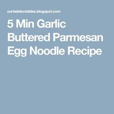 5 Min Garlic Buttered Parmesan Egg Noodle Recipe