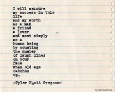 Tyler Knott Gregson — Typewriter Series by Tyler Knott Gregson. And be rest assured I will have many laugh lines to count because I will be laughing and loving my whole life with you! Poetry Quotes, Words Quotes, Me Quotes, Sayings, Drake Quotes, Sweet Quotes, People Quotes, The Words, Pretty Words