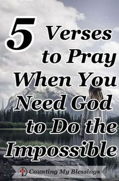The Bible says, Nothing is impossible for God. These 5 prayers will help you pray when you need Him to do what only He can do in your impossible circumstances. 5 verses to pray when you need God to do the impossible Prayer Scriptures, Bible Prayers, Faith Prayer, God Prayer, Power Of Prayer, Prayer Quotes, Faith In God, Spiritual Quotes, Bible Quotes