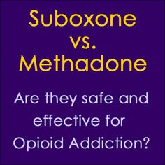 With more patients entering rehab for heroin and opioid dependency, doctors are debating which is the most effective treatment, Suboxone or Methadone.