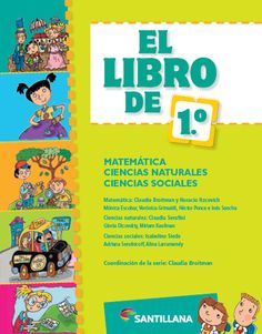 El libro de 1°. Matemática. ciencias naturales. Ciencias sociales Make It Simple, Homeschool, Language, Ideas, Socialism, School Children, Teaching Social Studies, Teaching Science, Language Arts