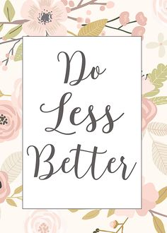 Do Less Better- New Year Goals- Free Printable