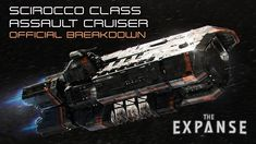 The Expanse: Scirocco Class Assault Cruiser - Official Breakdown The Expanse Ships, The Expanse Tv, Spaceship Art, Spaceship Design, Sci Fi Anime, Space Story, Starship Concept, Concept Ships, Concept Art