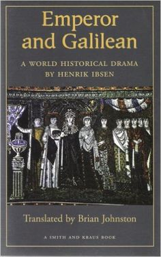 'Emperor and Galilean: A World Historical Drama' by Henrik Ibsen (Author), Brian #Johnston (Translator) #Great #World #Literature #Classics #Books #Western #Canon