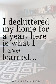 From the deep thoughts, to the practical lessons of what a mom of three learns in decluttering her home for a year. #declutter #triedit #homedecluttering