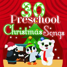 Preschool Christmas Songs and Carols for Children!