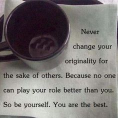 Be yourself !!! 😉