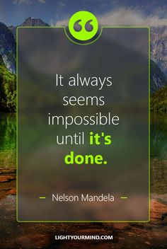 Quotes and Motivation QUOTATION - Image : As the quote says - Description It always seems impossible until it's done. Good Quotes, Best Success Quotes, Daily Quotes, Quotes To Live By, Life Quotes, Inspirational Quotes, Hard Work Success Quotes, Worth Quotes, Deep Quotes