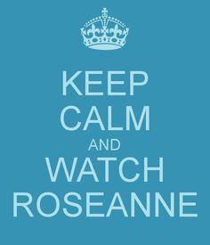 Watch Roseanne!